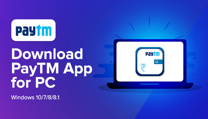Paytm app for pc windows 10 free download